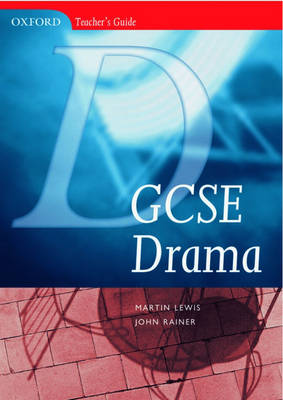 GCSE Drama Book and CD-ROM by John Rainer, Martin Lewis
