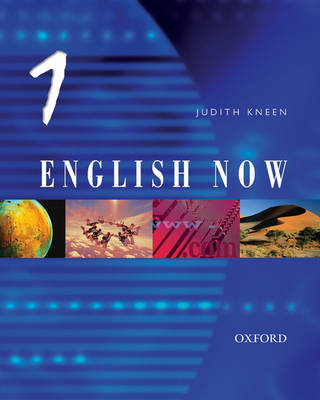 Oxford English Now: Students' Book 1 by Judith Kneen