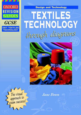 GCSE Design and Technology Textiles Technology Through Diagrams by Jane Down