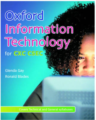 Information Technology for CXC CSEC by Glenda Gay, Ronald Blades, Tim Roderick, Geoff Rushbrook