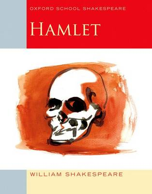 Hamlet Oxford School Shakespeare by William Shakespeare