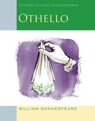 Othello Oxford School Shakespeare by William Shakespeare