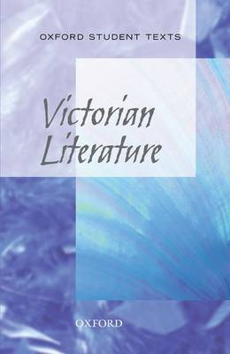 Oxford Student Texts: Victorian Literature by Stephen Croft