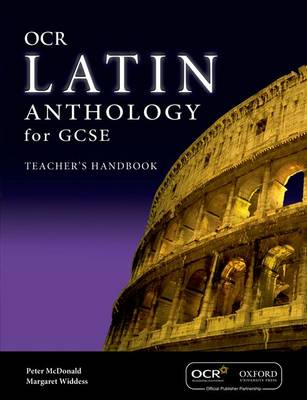 GCSE Latin Anthology for OCR Teacher's Handbook by Peter McDonald, Margaret Widdess