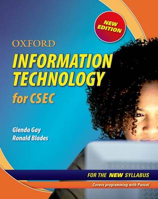 Oxford Information Technology for CSEC by Glenda Gay, Ronald Blades