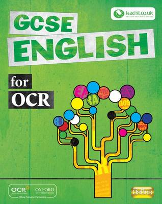 GCSE English for OCR Student Book Student Book by John Reynolds, Nicola Ashton, Jane Blackburn, Liz Ekstein