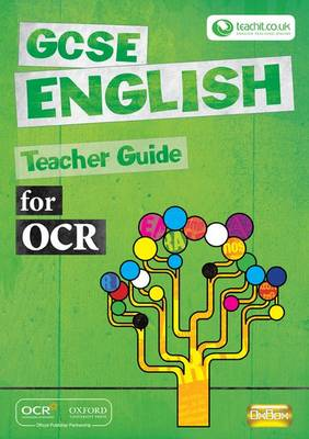 GCSE English for OCR Teacher Guide Teacher Guide by