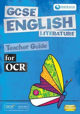 GCSE English Literature for OCR Teacher Guide Teacher Guide by