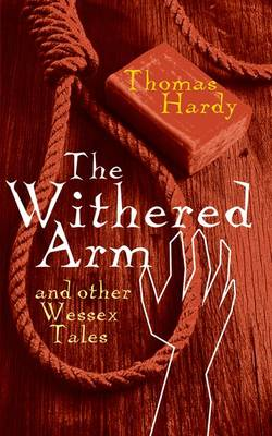 Rollercoasters: The Withered Arm and Other Wessex Tales by Thomas Hardy