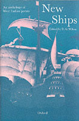 New Ships An Anthology of West Indian Poems for Secondary Schools by Donald G. Wilson