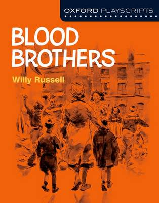 Oxford Playscripts: Blood Brothers by Willy Russell