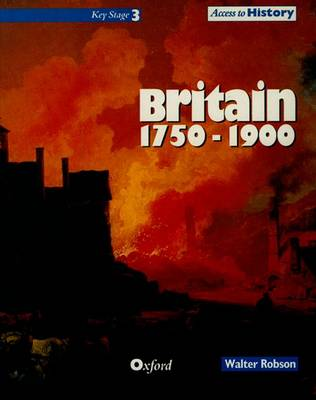 Access to History: Britain 1750-1900 by Walter Robson