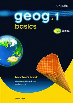 Geog.123: Geog.1 Basics: Teacher's Book by Anna King