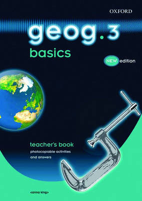 Geog.123: Geog.3 Basics: Geog.3 Basics Teacher's Book by Anna King