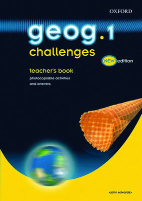 Geog.123: Geog. 1 Challenges Teacher's Book by John Edwards