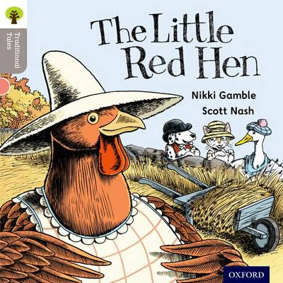 Oxford Reading Tree Traditional Tales: Level 1: Little Red Hen by K. Knowles, Nikki Gamble, Teresa Heapy