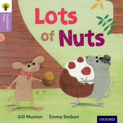 Oxford Reading Tree Traditional Tales: Level 1+: Lots of Nuts by Gill Munton, Nikki Gamble, Teresa Heapy