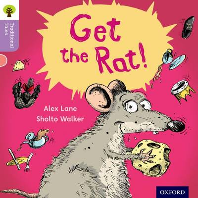 Oxford Reading Tree Traditional Tales: Level 1+: Get the Rat! by Alex Lane, Nikki Gamble, Teresa Heapy