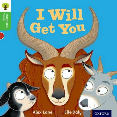 Oxford Reading Tree Traditional Tales: Level 2: I Will Get You! by Alex Lane, Nikki Gamble, Thelma Page
