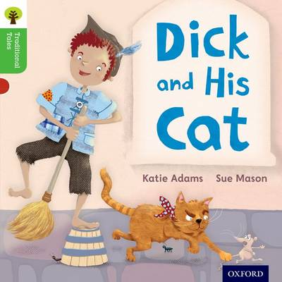 Oxford Reading Tree Traditional Tales: Level 2: Dick and His Cat by Katie Adams, Nikki Gamble, Teresa Heapy