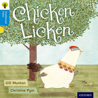 Oxford Reading Tree Traditional Tales: Level 3: Chicken Licken by Gill Munton, Nikki Gamble, Thelma Page