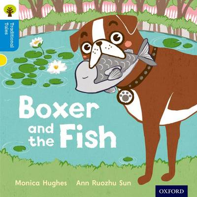 Oxford Reading Tree Traditional Tales: Level 3: Boxer and the Fish by Monica Hughes, Nikki Gamble, Thelma Page