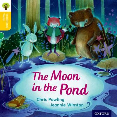 Oxford Reading Tree Traditional Tales: Level 5: The Moon in the Pond by Chris Powling, Nikki Gamble, Thelma Page