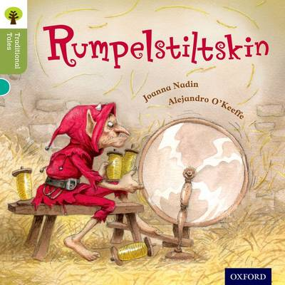 Oxford Reading Tree Traditional Tales: Level 7: Rumpelstiltskin by Joanna Nadin, Nikki Gamble, Pam Dowson