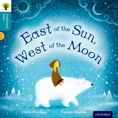 Oxford Reading Tree Traditional Tales: Level 9: East of the Sun, West of the Moon by Chris Powling, Nikki Gamble, Pam Dowson