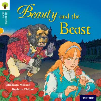 Oxford Reading Tree Traditional Tales: Level 9: Beauty and the Beast by Michaela Morgan, Nikki Gamble, Pam Dowson