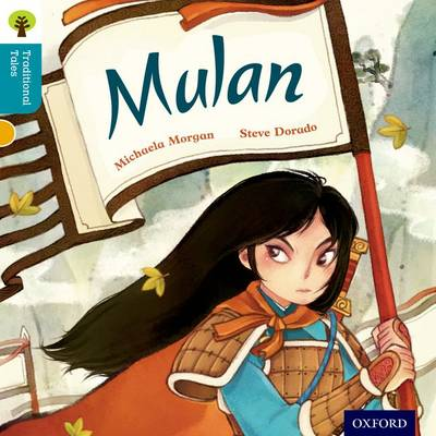 Oxford Reading Tree Traditional Tales: Level 9: Mulan by Michaela Morgan, Nikki Gamble, Pam Dowson