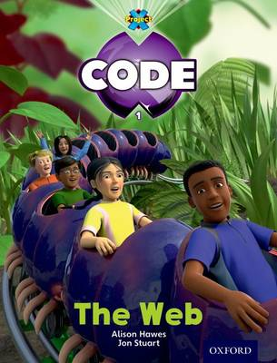Project X Code: Bugtastic The Web by Janice Pimm, Alison Hawes, Marilyn Joyce