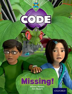 Project X Code: Bugtastic Missing by Janice Pimm, Alison Hawes, Marilyn Joyce