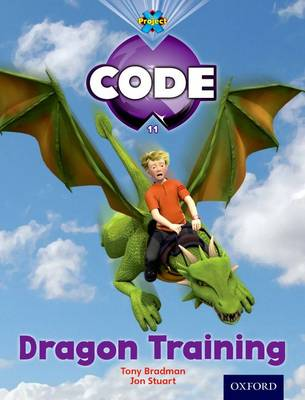 Project X Code: Dragon Dragon Training by Tony Bradman, Jan Burchett, Sara Vogler, Marilyn Joyce