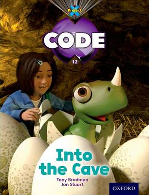 Project X Code: Dragon into the Cave by Tony Bradman, Jan Burchett, Sara Vogler, Marilyn Joyce