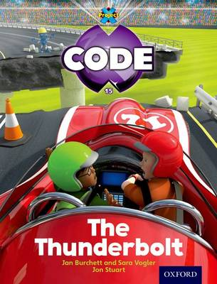 Project X Code: Wild The Thunderbolt by Tony Bradman, Jan Burchett, Sara Vogler, Marilyn Joyce