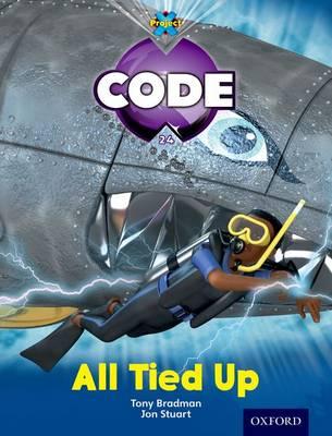 Project X Code: Shark All Tied Up by Tony Bradman, Alison Hawes, Marilyn Joyce