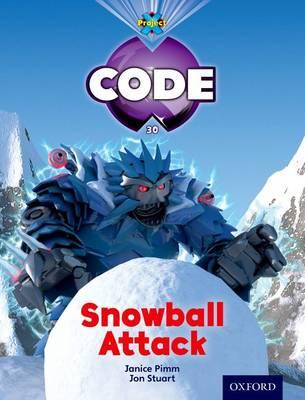 Project X Code: Freeze Snowball Attack by Jan Burchett, Sara Vogler, Janice Pimm, Marilyn Joyce