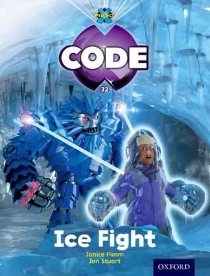 Project X Code: Freeze Ice Fight by Jan Burchett, Sara Vogler, Janice Pimm, Marilyn Joyce