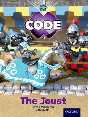 Project X Code: Castle Kingdom the Joust by Haydn Middleton, Marilyn Joyce