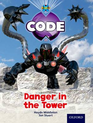 Project X Code: Castle Kingdom Danger in the Tower by Haydn Middleton, Marilyn Joyce