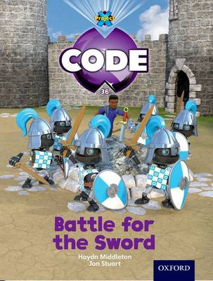 Project X Code: Castle Kingdom Battle for the Sword by Haydn Middleton, Marilyn Joyce
