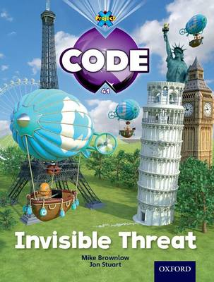 Project X Code: Wonders of the World Invisible Threat by Tony Bradman, Mike Brownlow, Marilyn Joyce