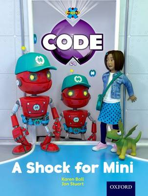Project X Code: Marvel a Shock for Mini by James Noble, Karen Ball, Marilyn Joyce