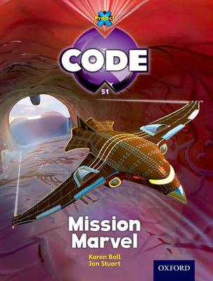 Project X Code: Marvel Mission Marvel by James Noble, Karen Ball, Marilyn Joyce