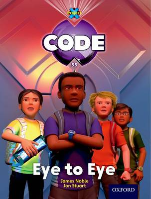 Project X Code: Control Eye to Eye by James Noble, Karen Ball, Marilyn Joyce