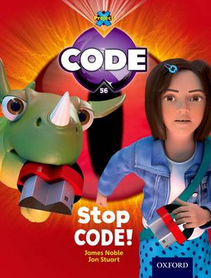 Project X Code: Control Stop Code! by James Noble, Karen Ball, Marilyn Joyce