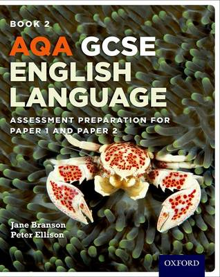 AQA GCSE English Language Student Book 2 Assessment Preparation for Paper 1 and Paper 2 by Jane Branson, Peter Ellison