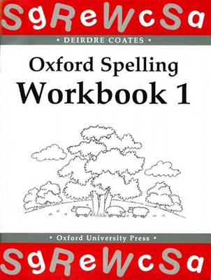 Oxford Spelling Workbooks: Workbook 1 by Deirdre Coates