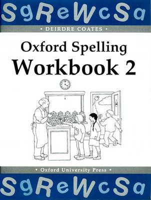 Oxford Spelling Workbooks: Workbook 2 by Deirdre Coates